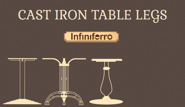 Cast Iron Table Legs: Advantages And Various Designs