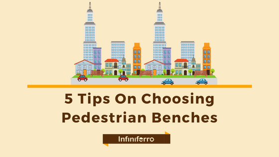 5 Tips On Choosing Pedestrian Benches